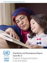 Population and Development Report Issue No. 8: Prospects of Ageing with Dignity in the Arab Region